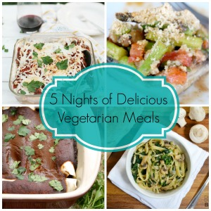 5 Nights of Delicious Vegetarian Meals
